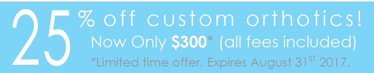 Custom Orthotics 25% Off Promotion